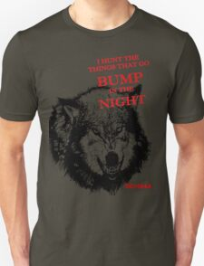 I hunt the things that go bump in the night T-Shirt