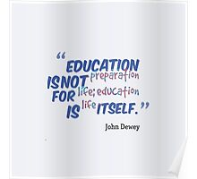 "Education is Life"" merch!  Poster"