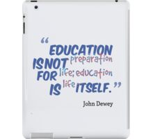 "Education is Life"" merch!  iPad Case/Skin"