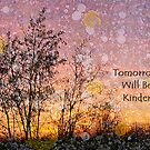 Tomorrow will be Kinder by Mieke Vleeracker
