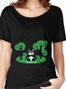 Do bears sit in the woods? Women's Relaxed Fit T-Shirt