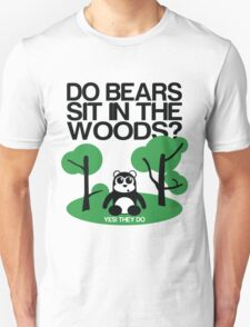 Do bears sit in the woods? T-Shirt