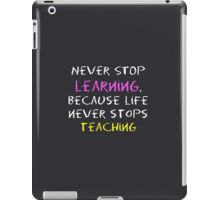 Never Stop Learning merch!  iPad Case/Skin