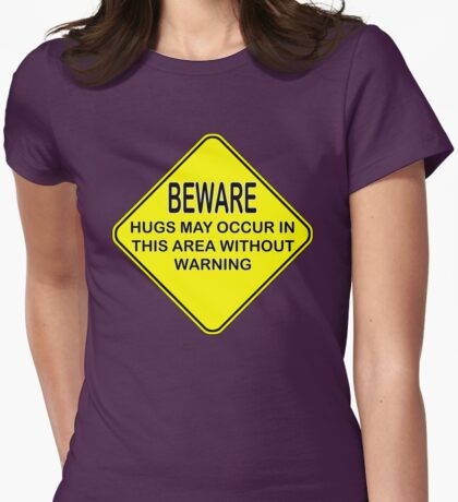 hugs warning sign Womens Fitted T-Shirt