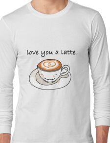 """love you a latte"" visual pun design Long Sleeve T-Shirt"