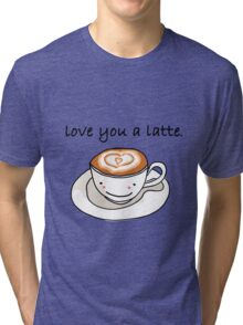 """love you a latte"" visual pun design Tri-blend T-Shirt"