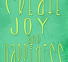 Create Joy and Happiness Typography Poster by geekchicprints