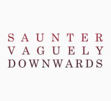 Saunter Vaguely Downwards by sopheyrac