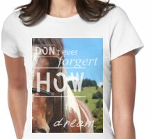 Don'tEverForgetHowToDream - Horse Tee Womens Fitted T-Shirt