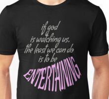 BE ENTERTAINING. Unisex T-Shirt