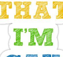 Nobody Knows That I'm Gay ;) Sticker