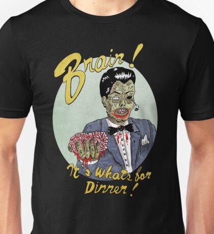 Brain for dinner Unisex T-Shirt