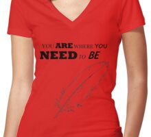 You are where you need to be ( Lana Parrilla ) Women's Fitted V-Neck T-Shirt