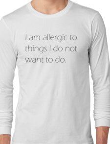 I am Allergic Long Sleeve T-Shirt