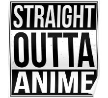 Straight Outta Anime Poster