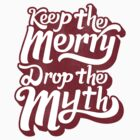 Drop the Myth by HereticWear