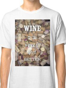 Wine a bit Classic T-Shirt