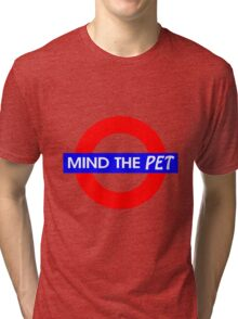 Mind the Pet Tri-blend T-Shirt