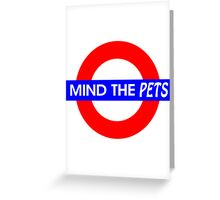 Mind the Pets Greeting Card