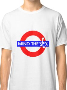Mind the Sex Classic T-Shirt