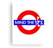 Mind the Sex Canvas Print
