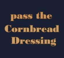 Pass the Cornbread Dressing thanksgiving Kids Clothes