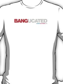 Bangucated T-Shirt