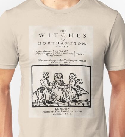 NORTHAMPTONSHIRE WITCHES EXECUTED 1612   Unisex T-Shirt
