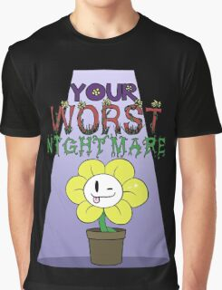 Flowey is Your Worst Nightmare Graphic T-Shirt