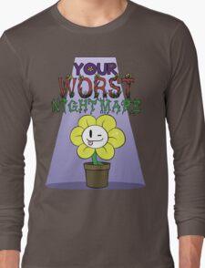 Flowey is Your Worst Nightmare Long Sleeve T-Shirt