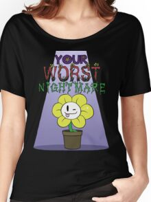 Flowey is Your Worst Nightmare Women's Relaxed Fit T-Shirt