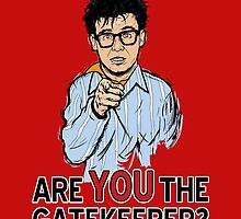 Are You the Gatekeeper? by theartofm