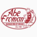 Abe Froman Red Sausage King by porsandi