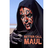 Better Call Maul Photographic Print
