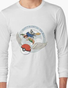 Gotta Catch 'Em All Long Sleeve T-Shirt