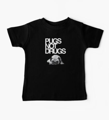 Pugs not drugs Baby Tee