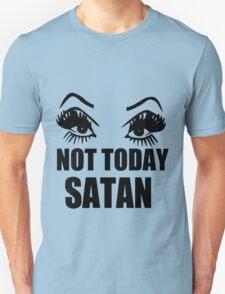 Not Today Satan funny nerd geek geeky T-Shirt