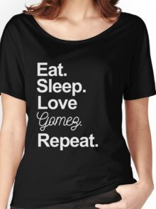 Eat. Sleep. Love Gomez. Repeat Women's Relaxed Fit T-Shirt