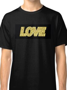 LOVE, gold letters Classic T-Shirt
