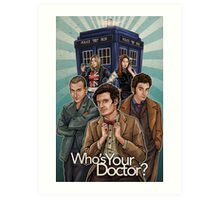 Who's Your Doctor? Art Print
