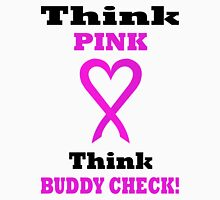Think Pink LOVE Think BUDDY CHECK. BL04. Unisex T-Shirt