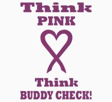 Think Pink LOVE Think BUDDY CHECK. PK03. Kids Clothes