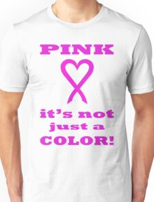 Pink LOVE it's not just a COLOR. PK05. Unisex T-Shirt