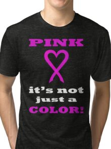 Pink LOVE it's not just a COLOR. WH05. Tri-blend T-Shirt