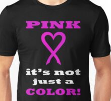 Pink LOVE it's not just a COLOR. WH05. Unisex T-Shirt