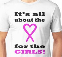 It's all about the LOVE for the GIRLS. BL06. Unisex T-Shirt