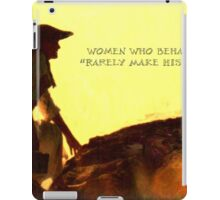 Women who behave seldom make history iPad Case/Skin