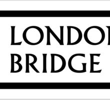 London Bridge, Street Sign, London, UK Sticker