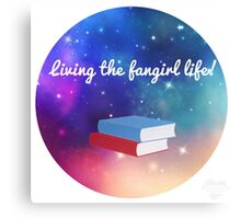 Living the fangirl life! Canvas Print