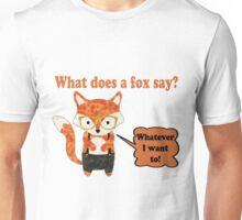 Fox Says Whatever He Wants To Unisex T-Shirt
